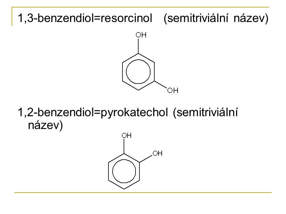 1,3-benzendiol=resorcinol (semitriviální název)
