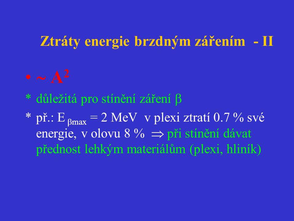 Ztráty energie brzdným zářením - II