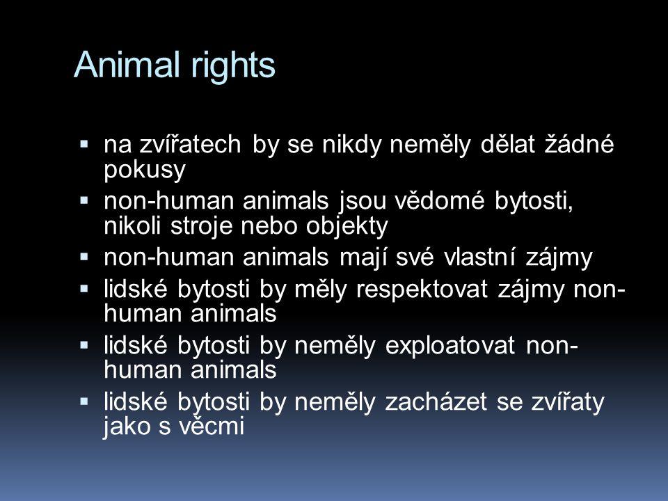 Animal rights na zvířatech by se nikdy neměly dělat žádné pokusy