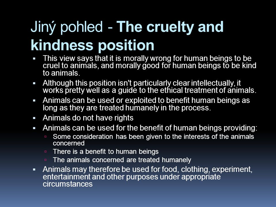 Jiný pohled - The cruelty and kindness position