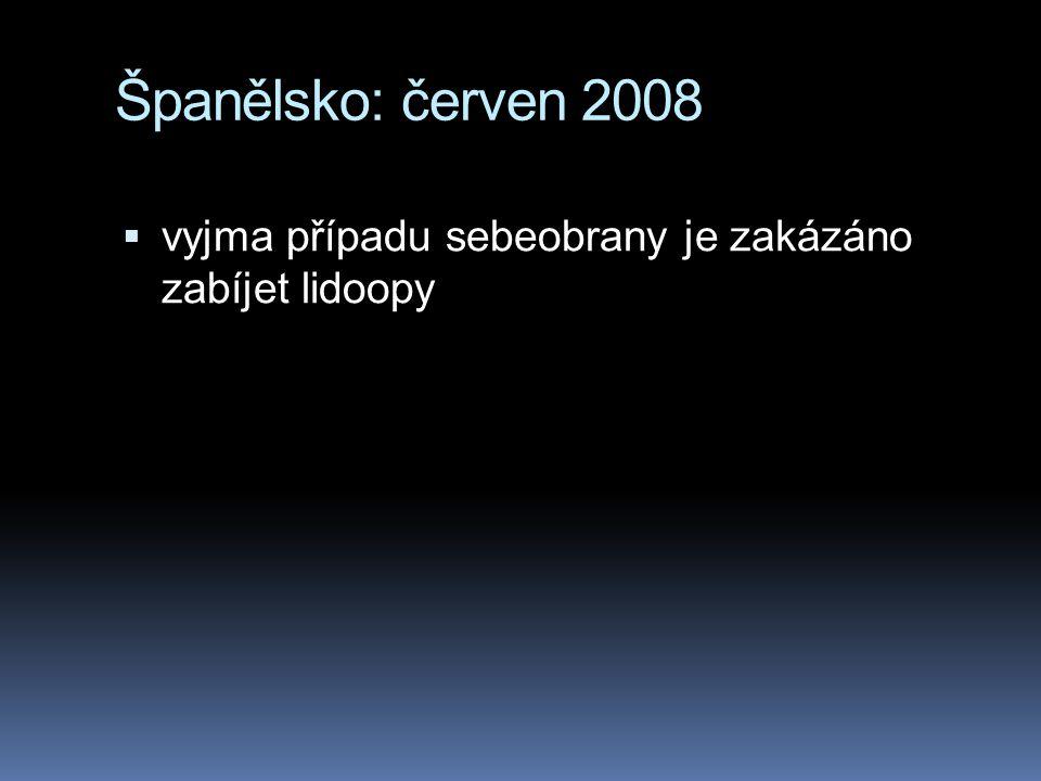 Španělsko: červen 2008 vyjma případu sebeobrany je zakázáno zabíjet lidoopy