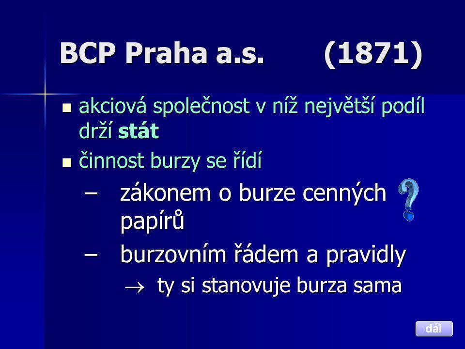 BCP Praha a.s. (1871) zákonem o burze cenných papírů