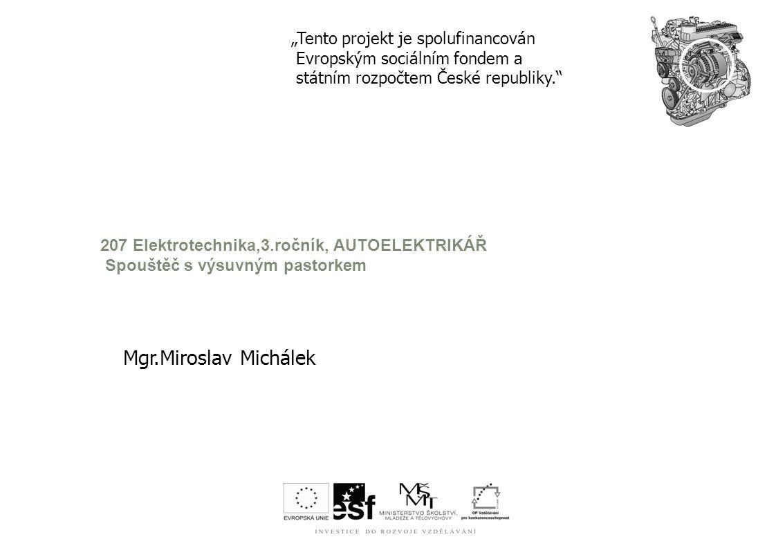 """Mgr.Miroslav Michálek """"Tento projekt je spolufinancován"""