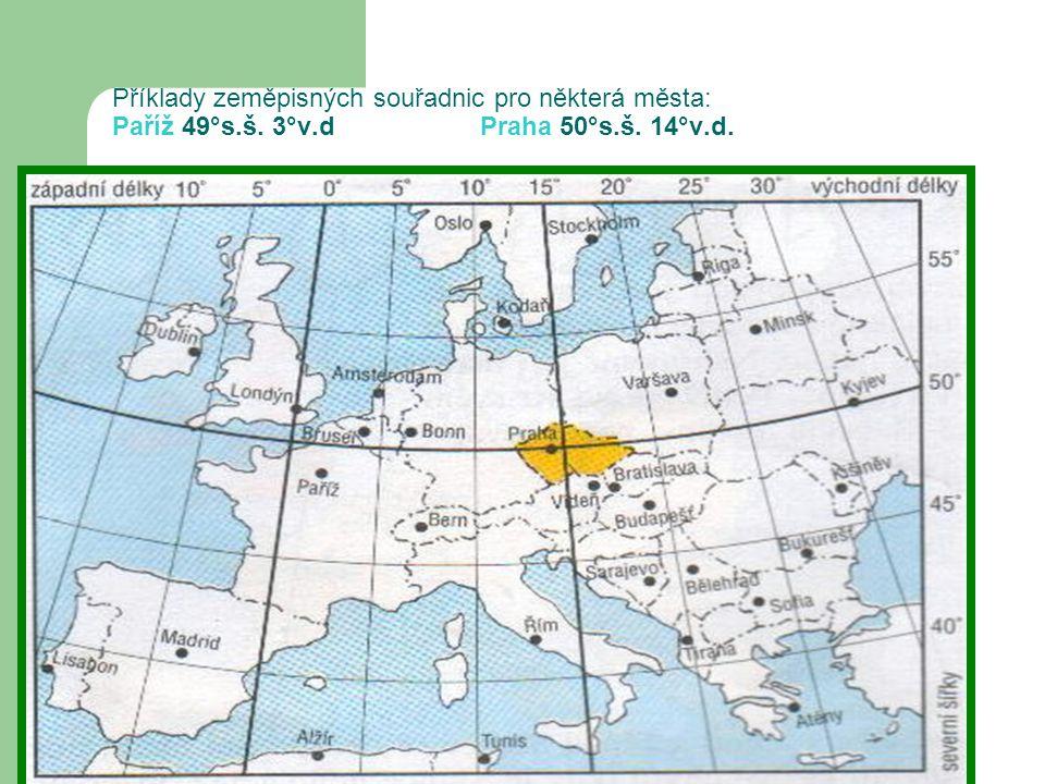 Příklady zeměpisných souřadnic pro některá města: Paříž 49°s. š. 3°v