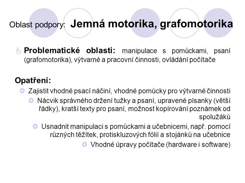 Oblast podpory: Jemná motorika, grafomotorika