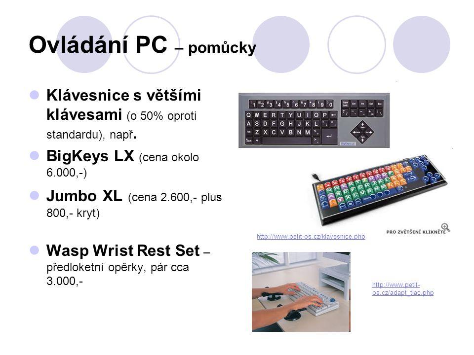 Ovládání PC – pomůcky Klávesnice s většími klávesami (o 50% oproti standardu), např. BigKeys LX (cena okolo 6.000,-)