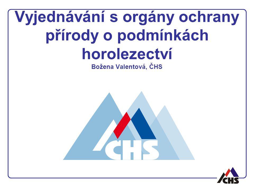 Vyjednávání s orgány ochrany přírody o podmínkách horolezectví Božena Valentová, ČHS