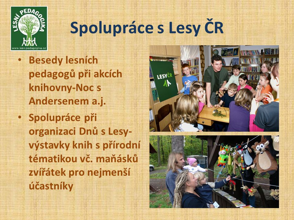 Spolupráce s Lesy ČR Besedy lesních pedagogů při akcích knihovny-Noc s Andersenem a.j.