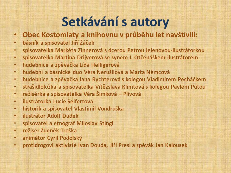 Setkávání s autory Obec Kostomlaty a knihovnu v průběhu let navštívili: básník a spisovatel Jiří Žáček.