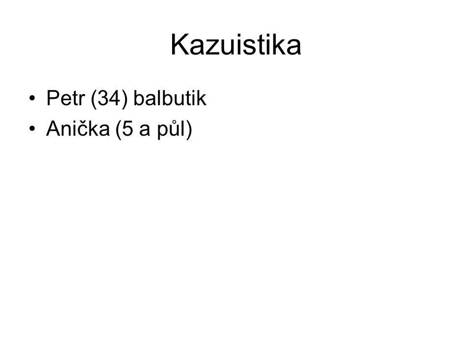Kazuistika Petr (34) balbutik Anička (5 a půl)