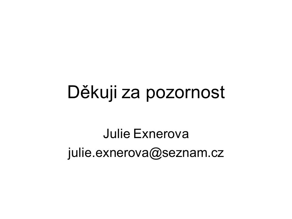 Julie Exnerova julie.exnerova@seznam.cz