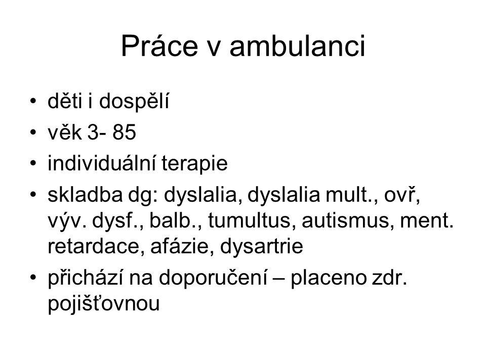 Práce v ambulanci děti i dospělí věk 3- 85 individuální terapie