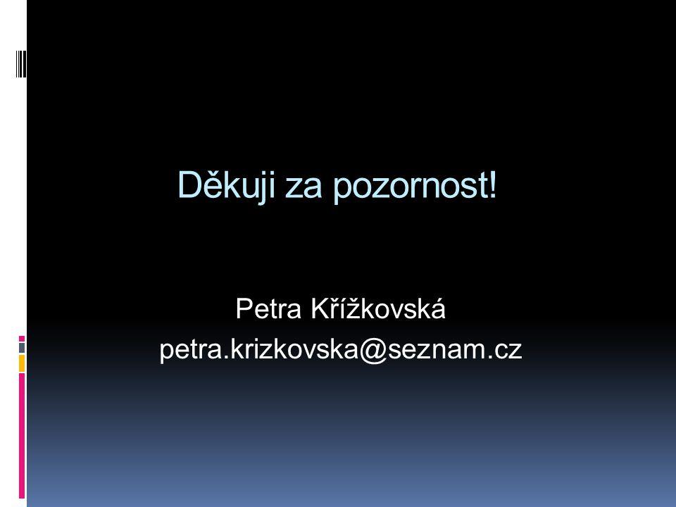 Petra Křížkovská petra.krizkovska@seznam.cz