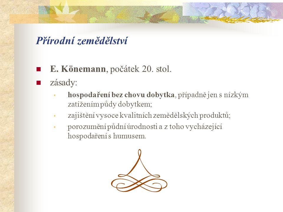 Přírodní zemědělství E. Könemann, počátek 20. stol. zásady: