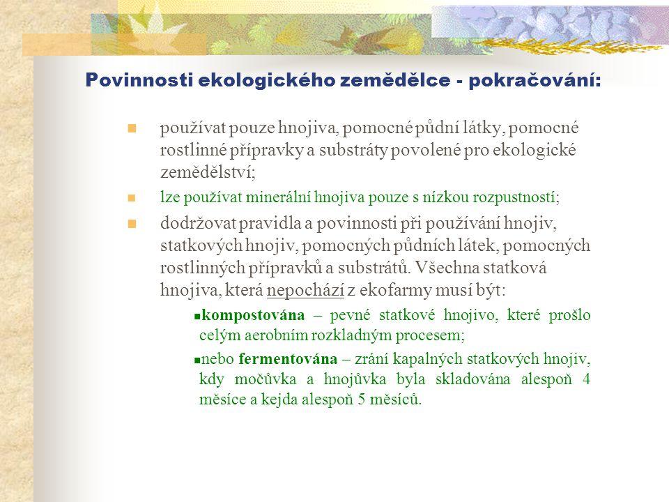 Povinnosti ekologického zemědělce - pokračování: