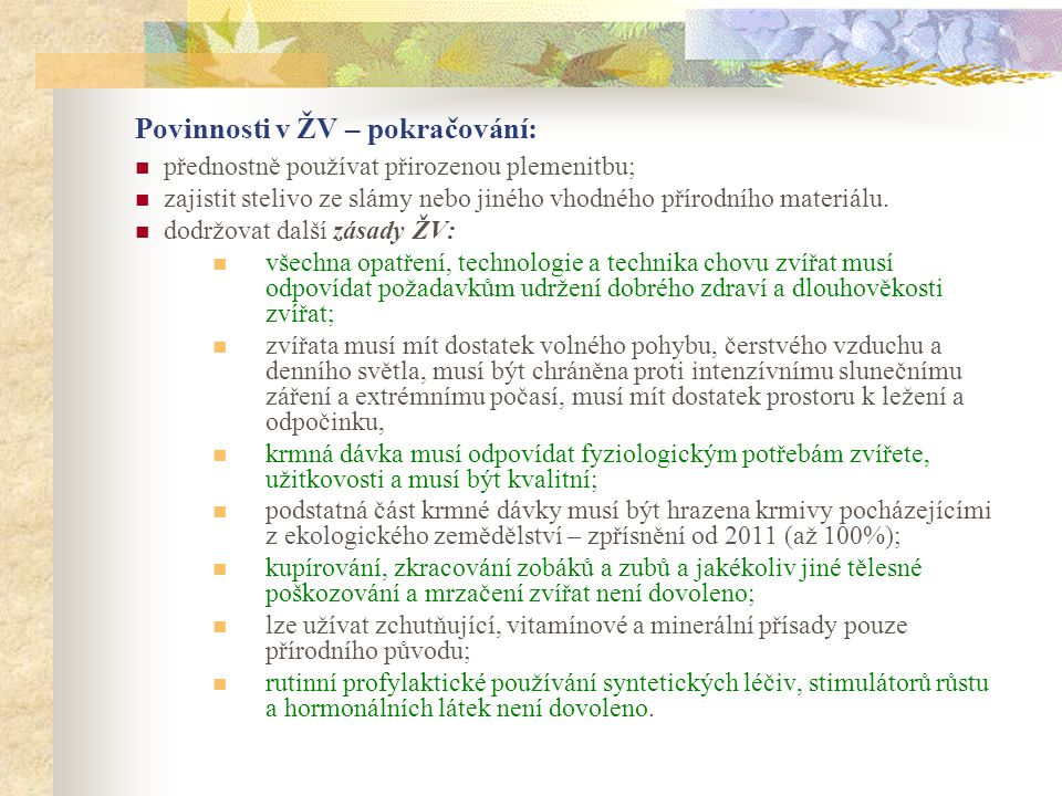 Povinnosti v ŽV – pokračování: