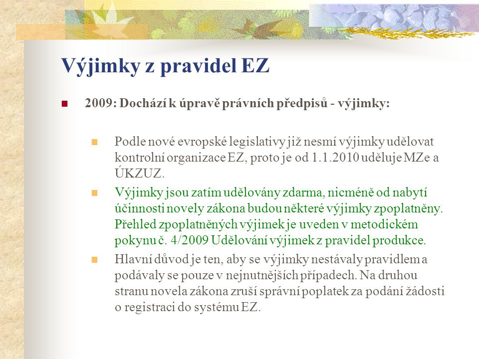 Výjimky z pravidel EZ 2009: Dochází k úpravě právních předpisů - výjimky: