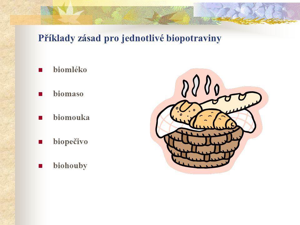 Příklady zásad pro jednotlivé biopotraviny
