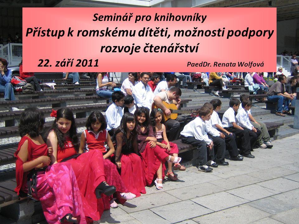 Seminář pro knihovníky Přístup k romskému dítěti, možnosti podpory rozvoje čtenářství 22.