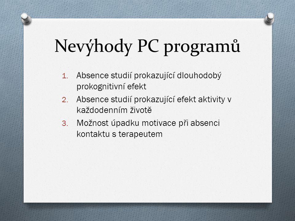 Nevýhody PC programů Absence studií prokazující dlouhodobý prokognitivní efekt. Absence studií prokazující efekt aktivity v každodenním životě.