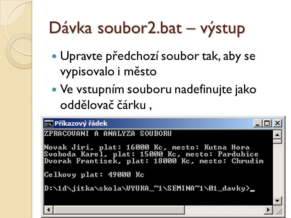 Dávka soubor2.bat – výstup