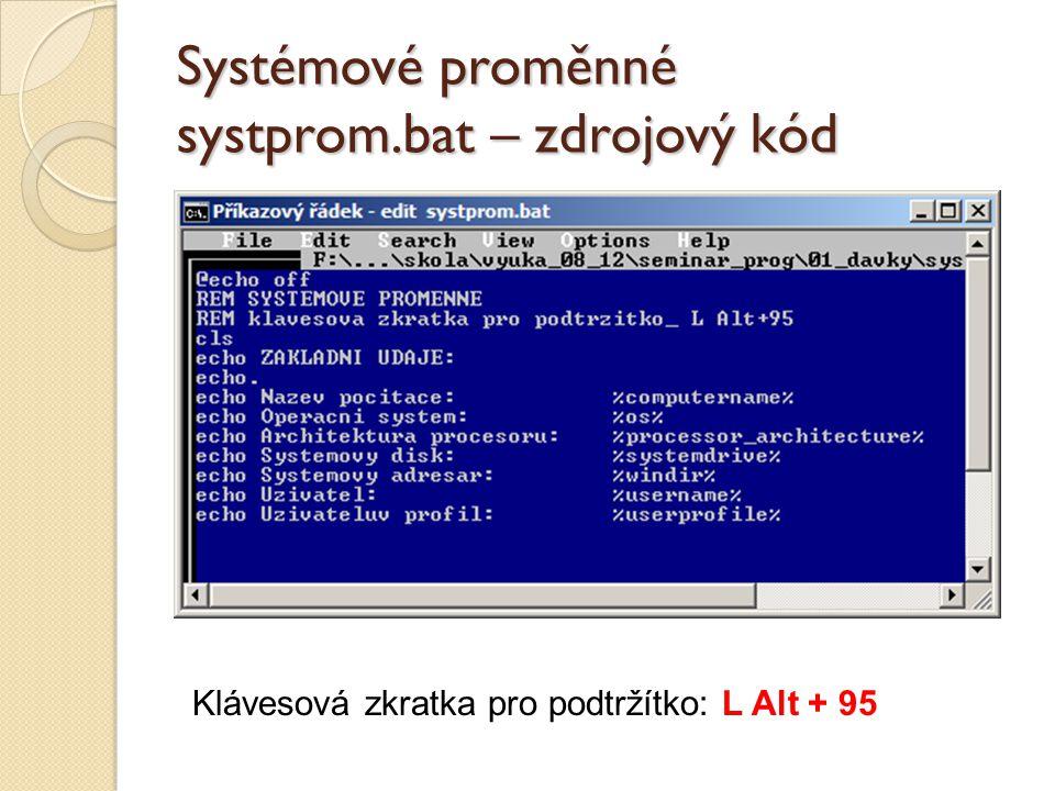 Systémové proměnné systprom.bat – zdrojový kód