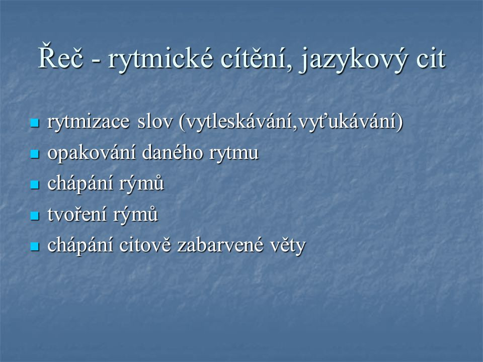 Řeč - rytmické cítění, jazykový cit