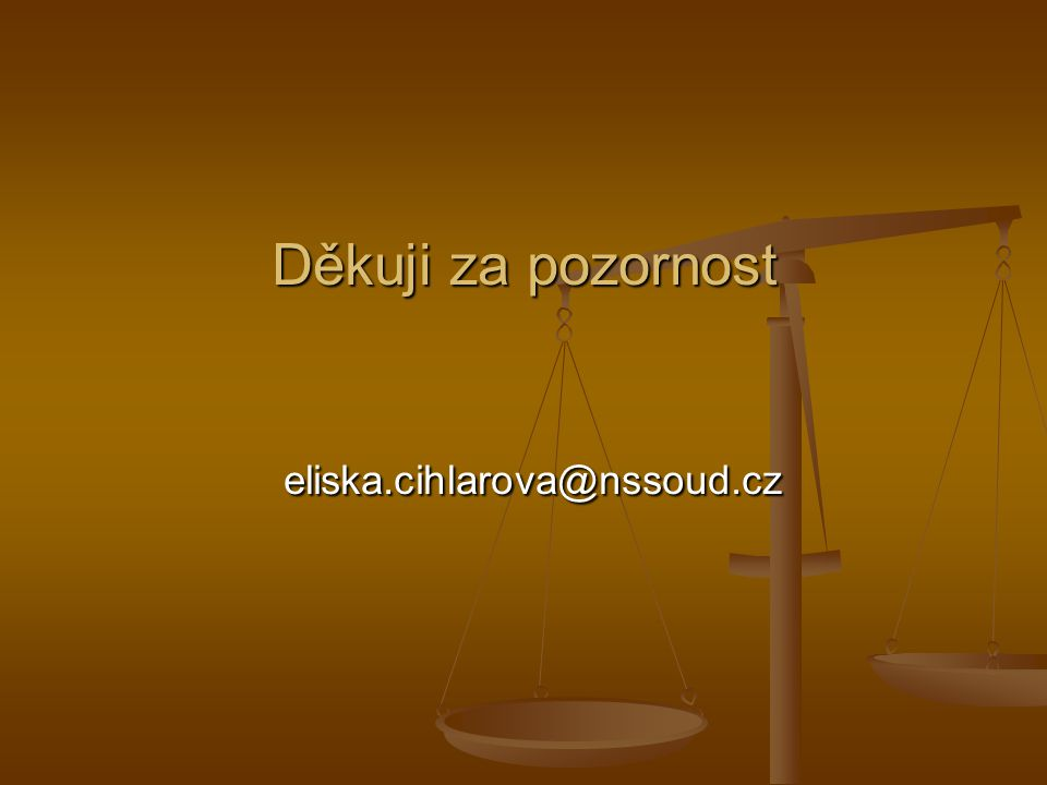 Děkuji za pozornost eliska.cihlarova@nssoud.cz