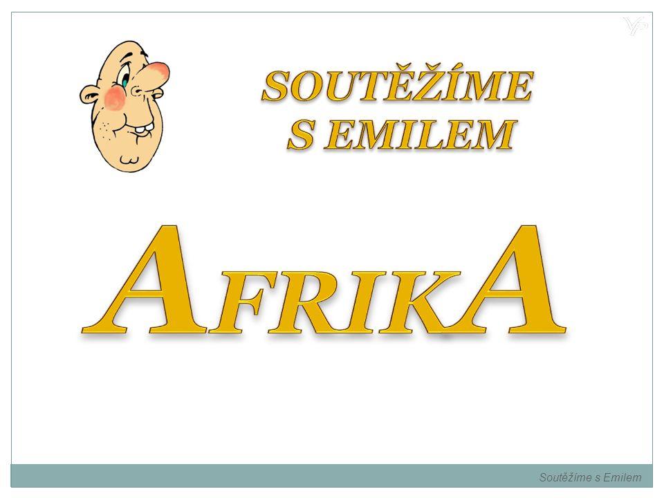 SOUTĚŽÍME S EMILEM AFRIKA Soutěžíme s Emilem