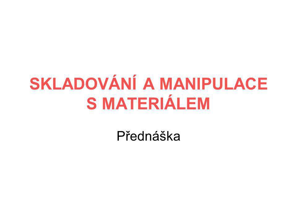 SKLADOVÁNÍ A MANIPULACE S MATERIÁLEM