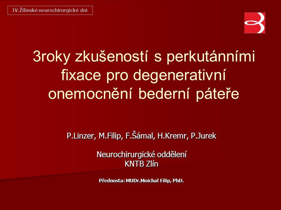 IV.Žilinské neurochirurgické dni Přednosta: MUDr.Moichal Filip, PhD.