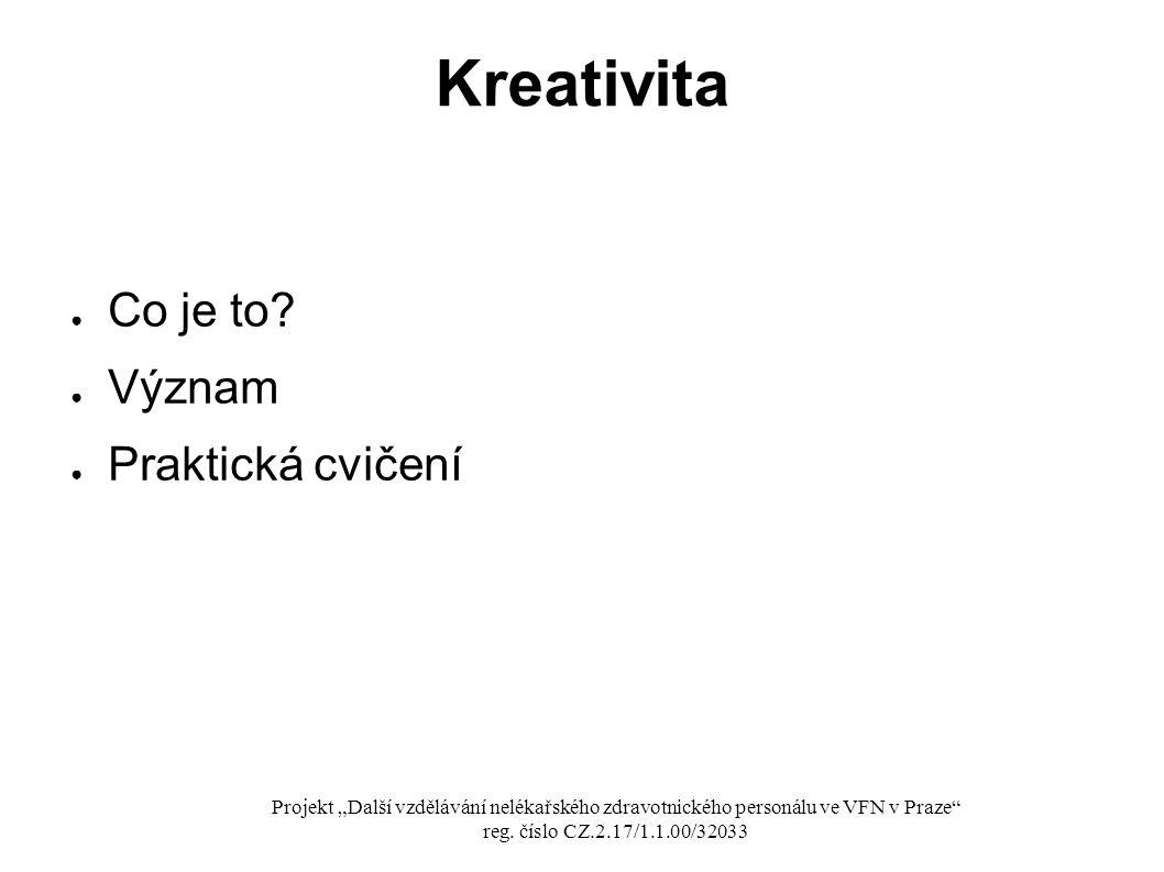 Kreativita Co je to Význam Praktická cvičení