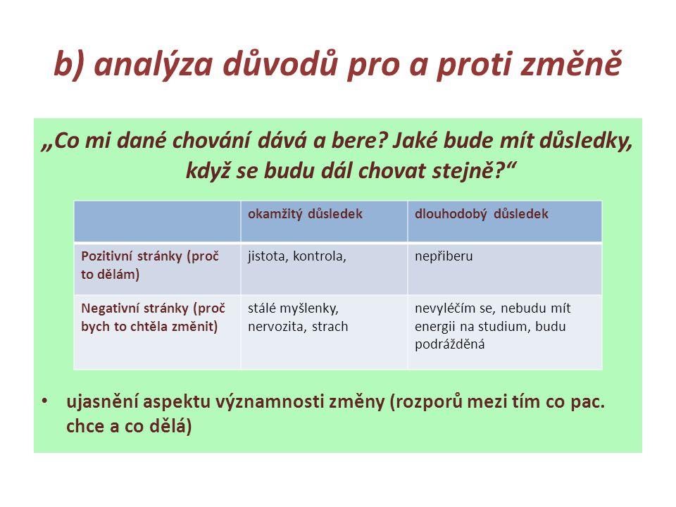 b) analýza důvodů pro a proti změně