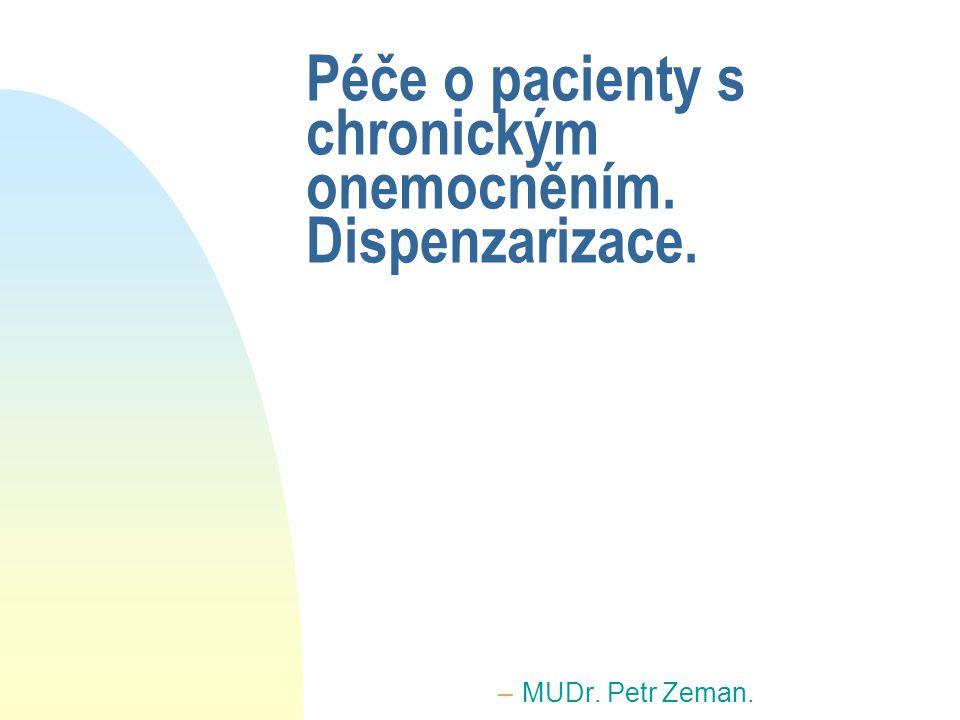 Péče o pacienty s chronickým onemocněním. Dispenzarizace.