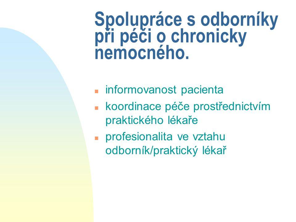 Spolupráce s odborníky při péči o chronicky nemocného.