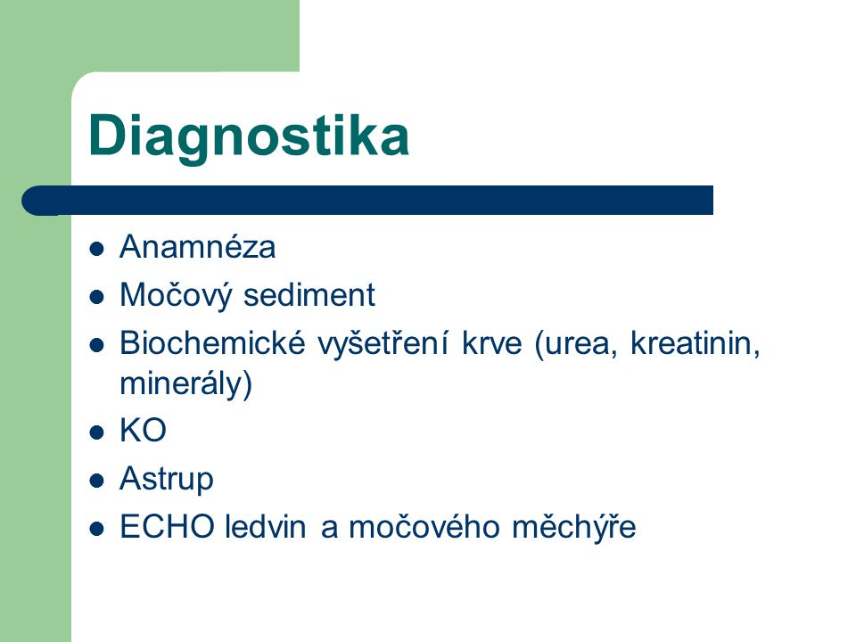 Diagnostika Anamnéza Močový sediment