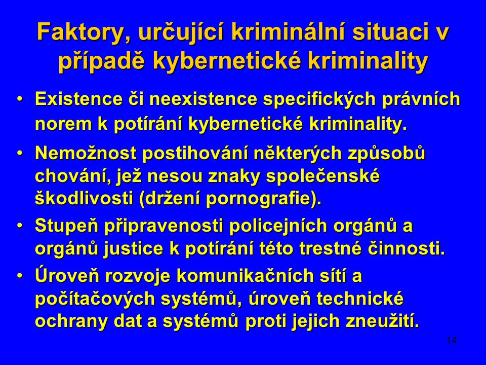 Faktory, určující kriminální situaci v případě kybernetické kriminality
