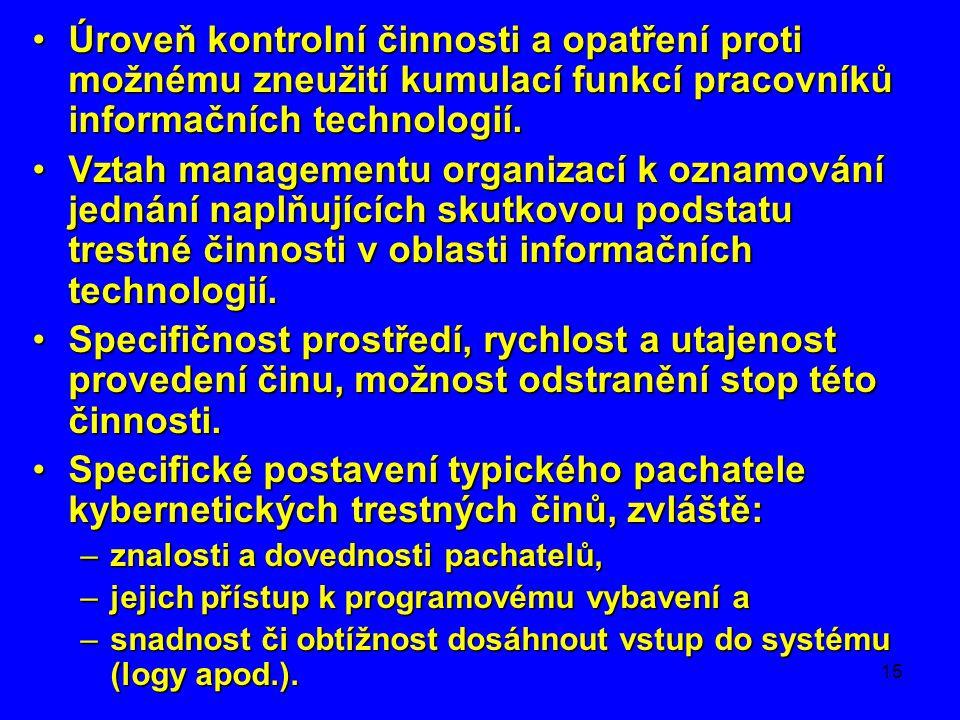 Úroveň kontrolní činnosti a opatření proti možnému zneužití kumulací funkcí pracovníků informačních technologií.
