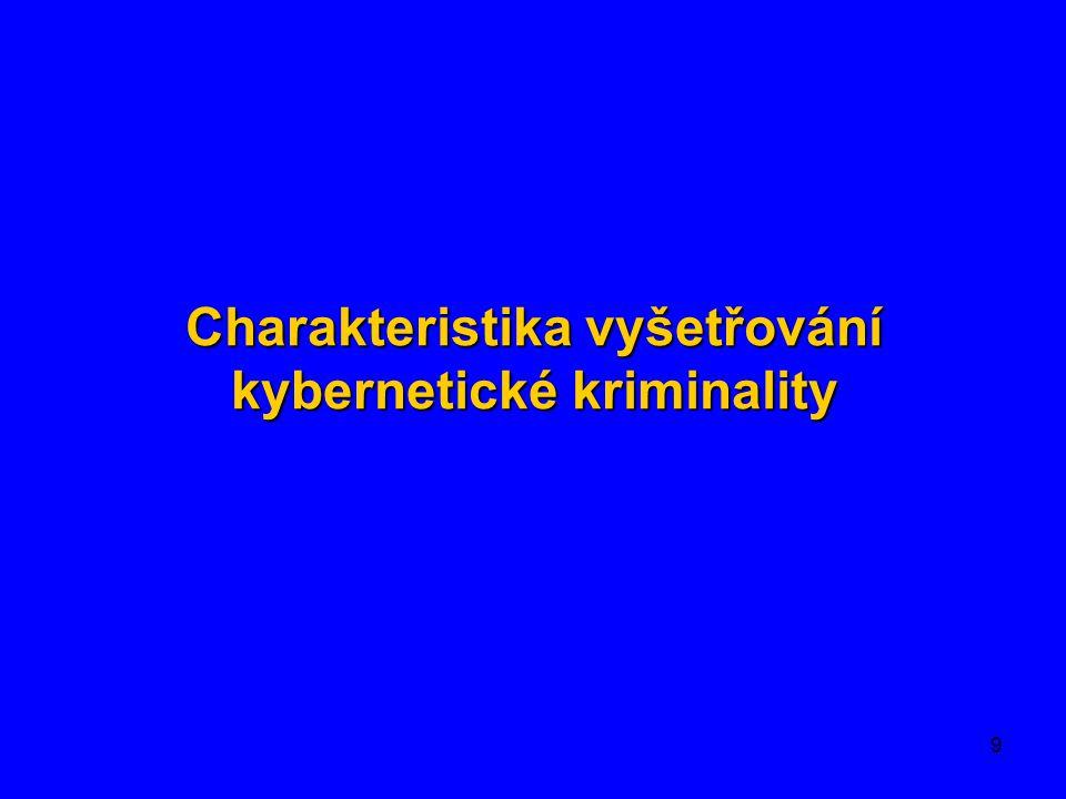 Charakteristika vyšetřování kybernetické kriminality