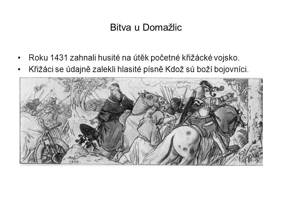 Bitva u Domažlic Roku 1431 zahnali husité na útěk početné křižácké vojsko.