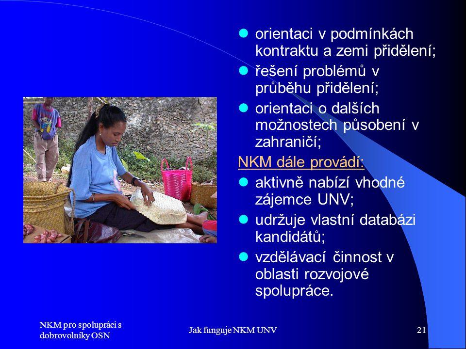 orientaci v podmínkách kontraktu a zemi přidělení;