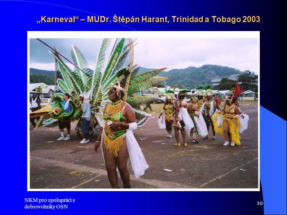 """Karneval – MUDr. Štěpán Harant, Trinidad a Tobago 2003"
