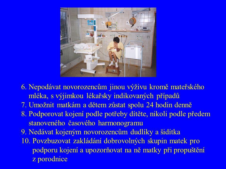 6. Nepodávat novorozencům jinou výživu kromě mateřského