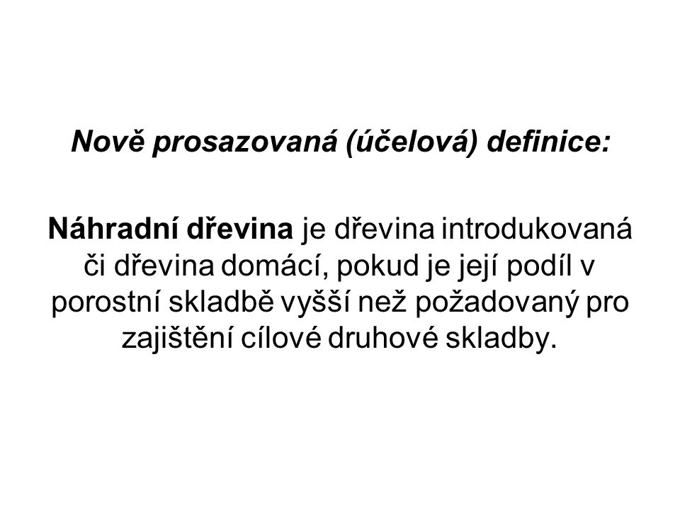 Nově prosazovaná (účelová) definice: