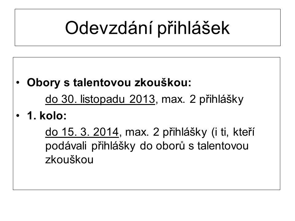 Odevzdání přihlášek Obory s talentovou zkouškou:
