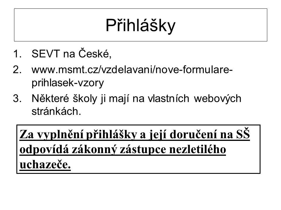 Přihlášky SEVT na České, www.msmt.cz/vzdelavani/nove-formulare-prihlasek-vzory. Některé školy ji mají na vlastních webových stránkách.