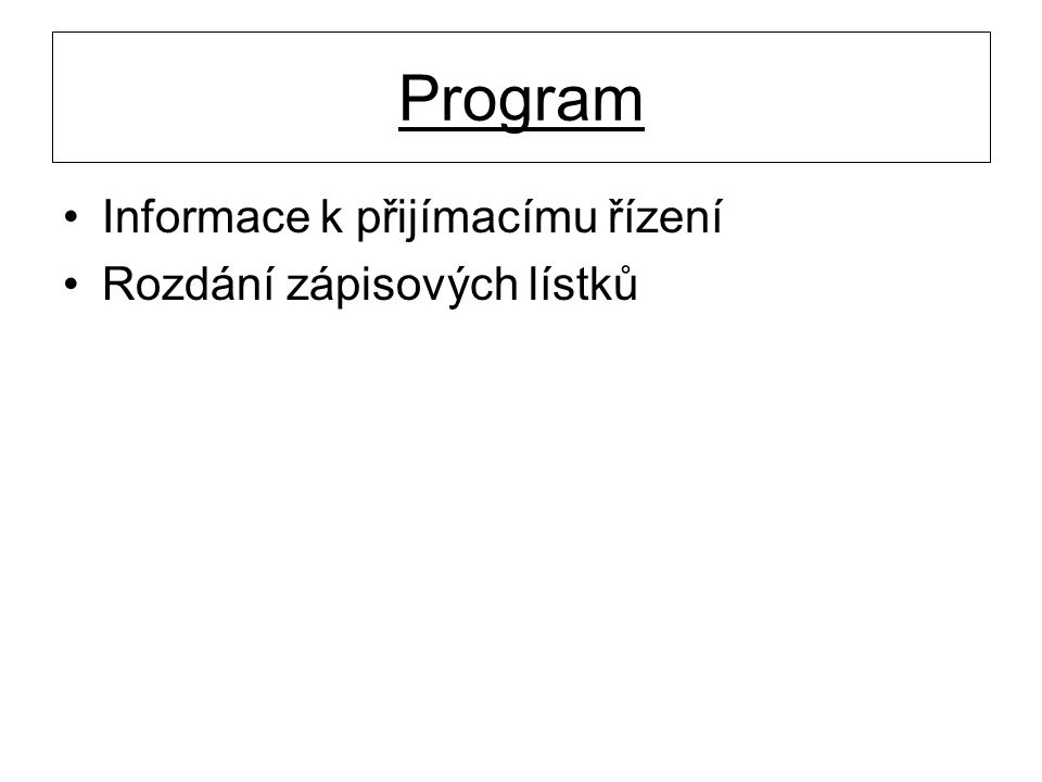 Program Informace k přijímacímu řízení Rozdání zápisových lístků