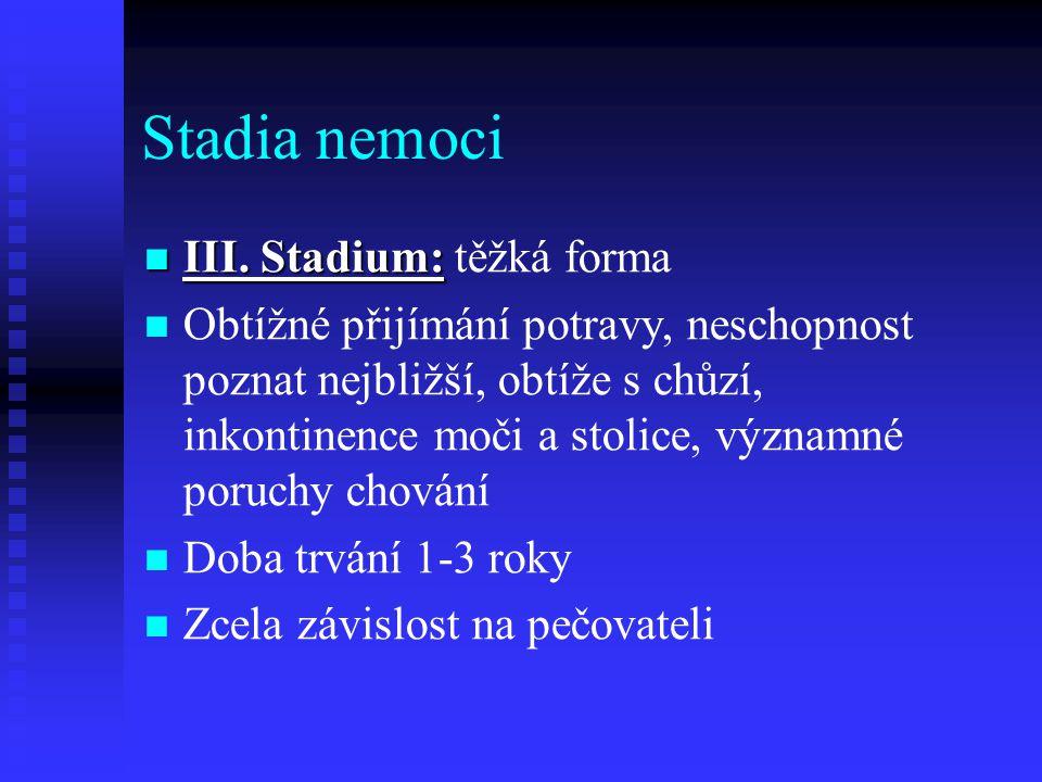 Stadia nemoci III. Stadium: těžká forma