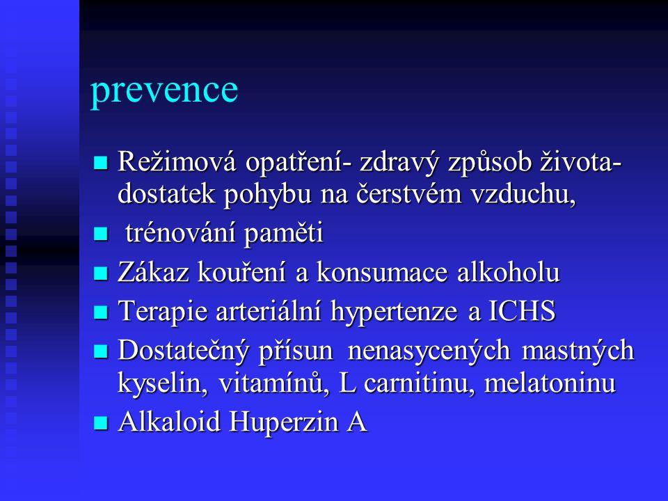 prevence Režimová opatření- zdravý způsob života- dostatek pohybu na čerstvém vzduchu, trénování paměti.