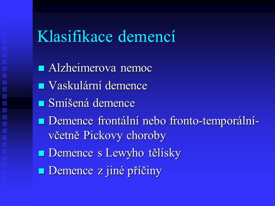 Klasifikace demencí Alzheimerova nemoc Vaskulární demence